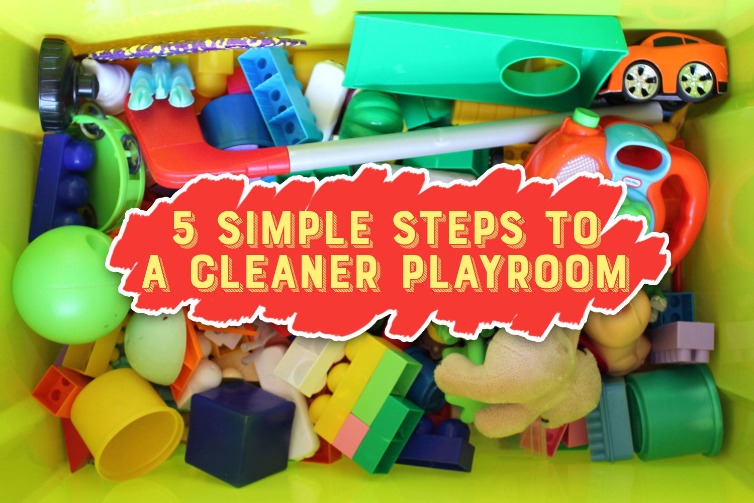 5 things I'm doing differently to organize my playroom (and keep it tidy)