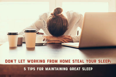 Don't Let Working From Home Steal Your Sleep