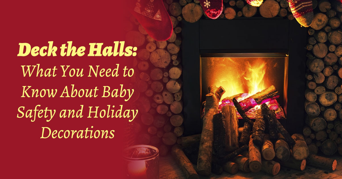 Deck the Halls: What You Need to Know About Baby Safety and Holiday Decorations