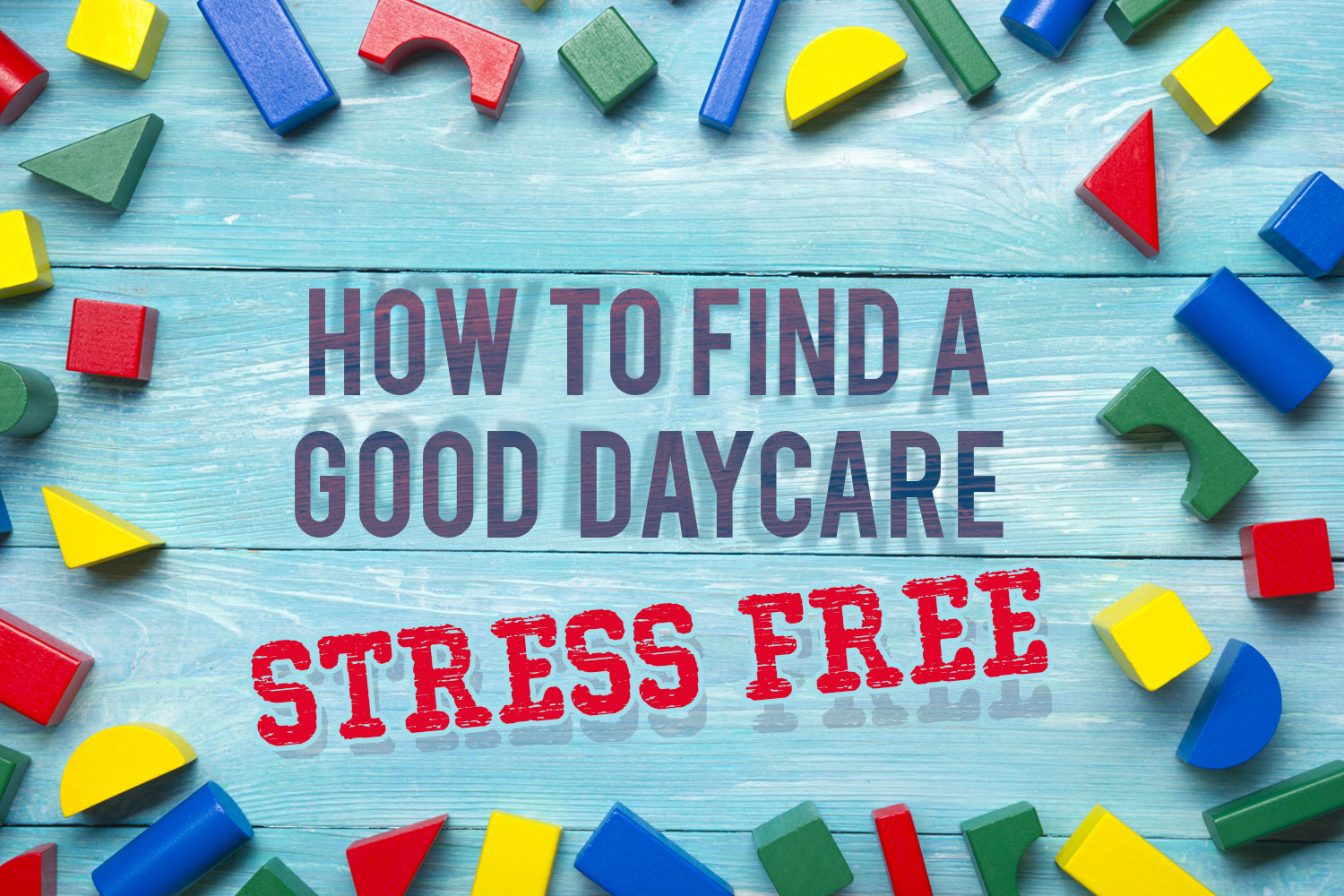 How to Find a Good Daycare Without the Stress