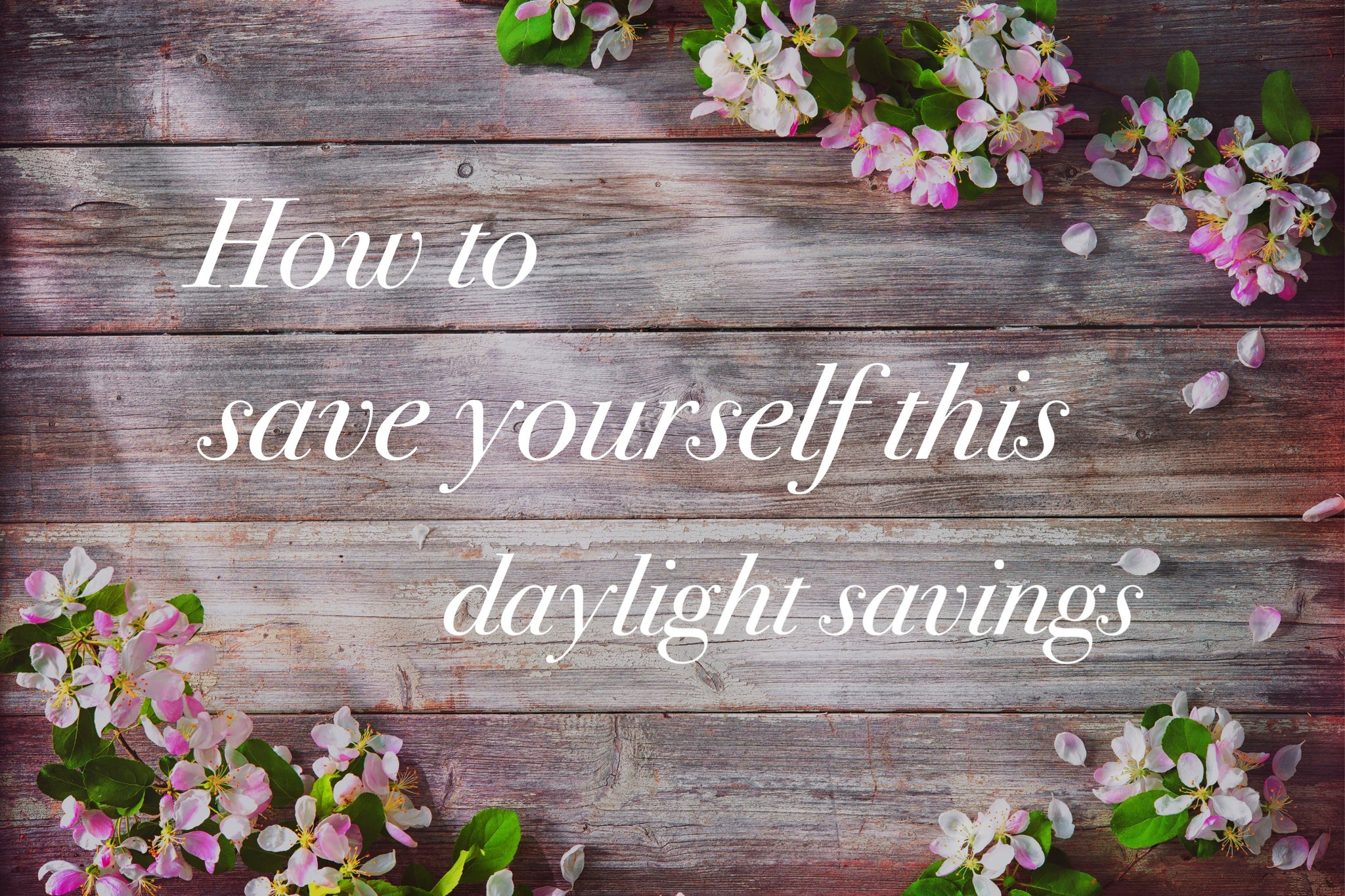 Save Yourself This Daylight Savings