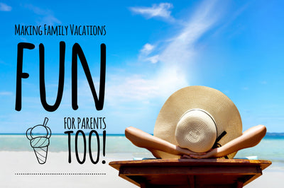 "Putting the ""break"" back in Spring Break: Making Family Vacations Fun for Parents Too!"