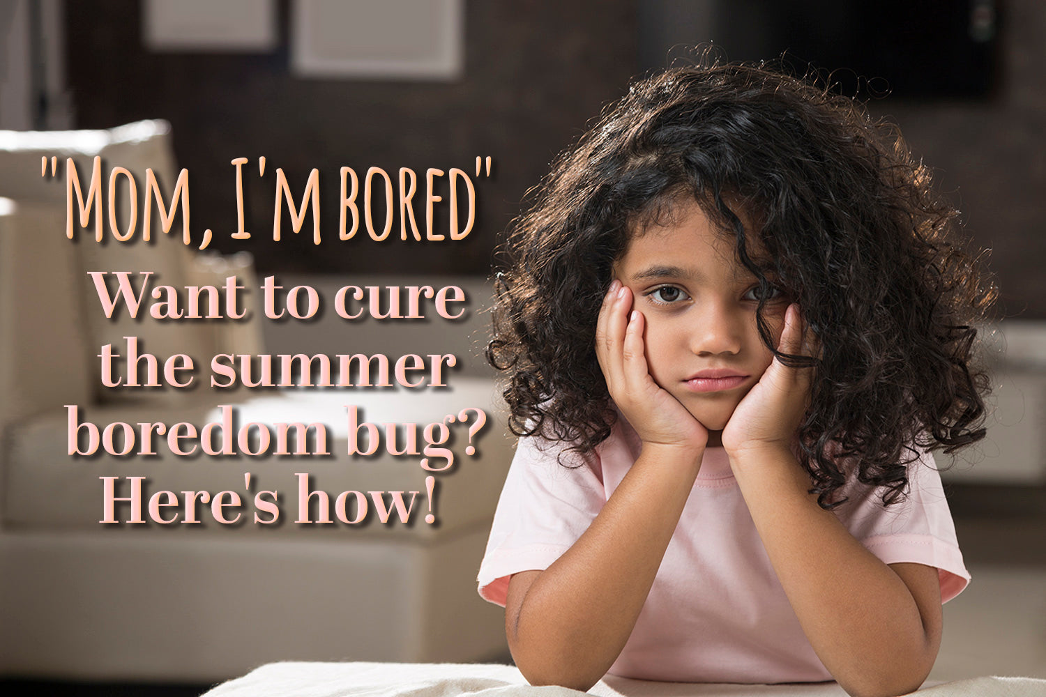 10 Things to Do When Your Kids Are Bored During Summer Vacation