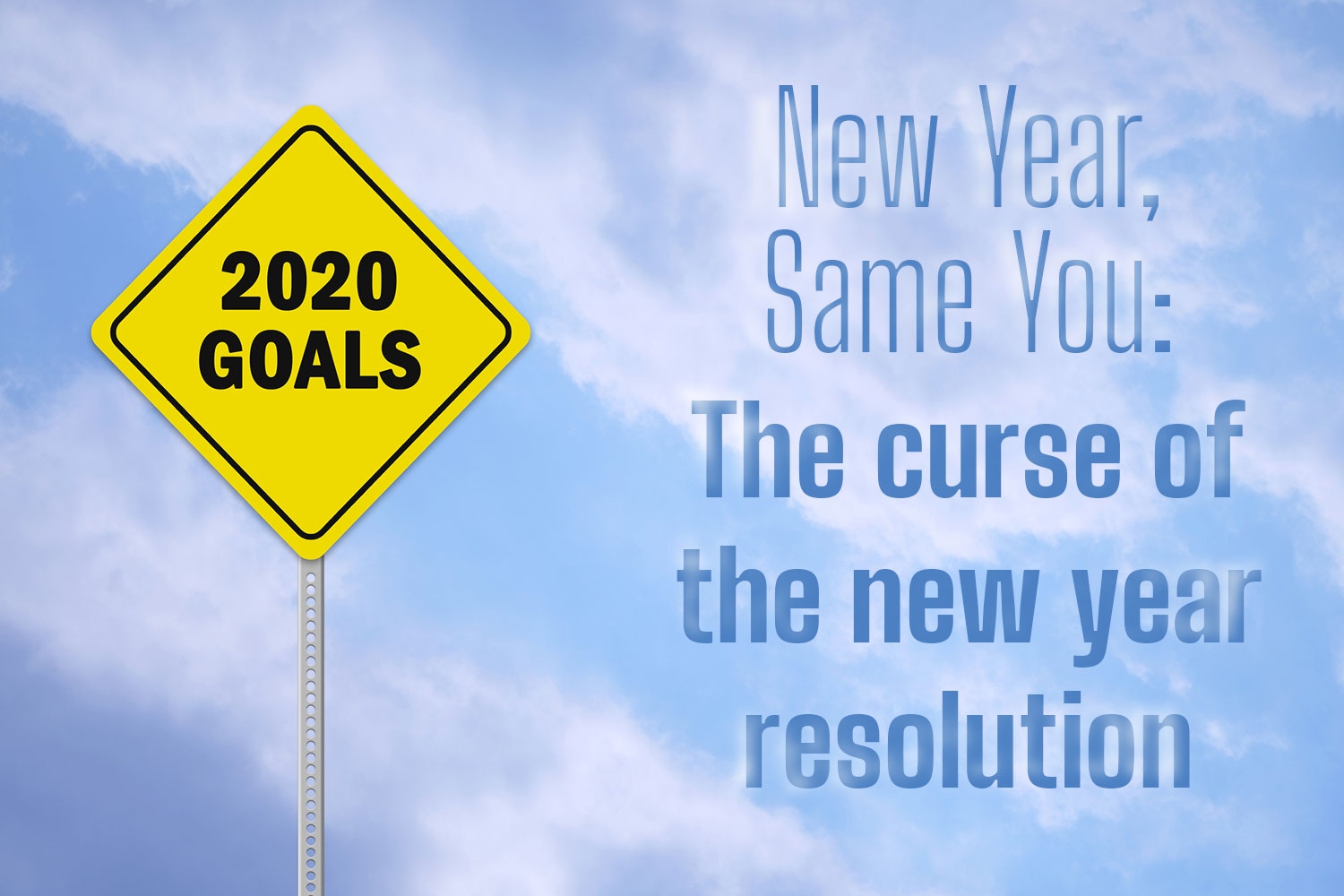 New Year, Same You: The curse of the new year resolution