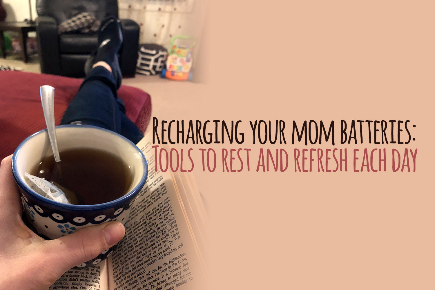 Recharging your mom batteries: Tools to rest and refresh each day