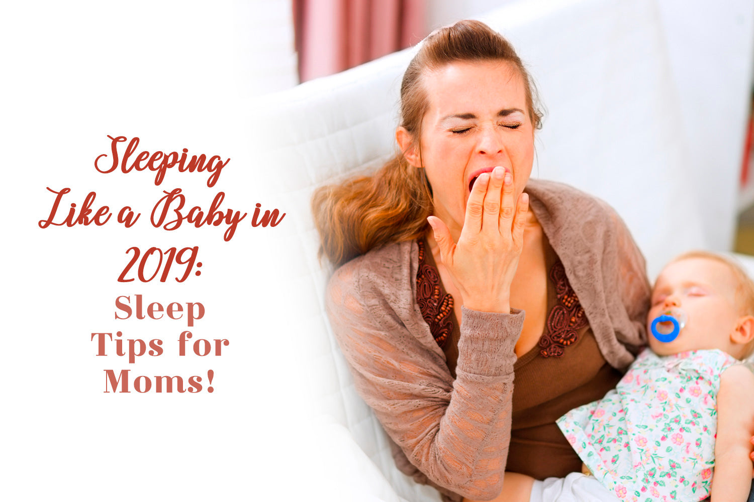Sleeping Like a Baby in 2019: Sleep Tips for Moms!