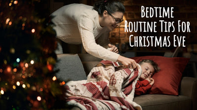 Bedtime Routine Tips for Christmas Eve