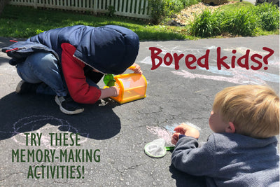Bored Kids? Try these memory-making activities during social distancing!