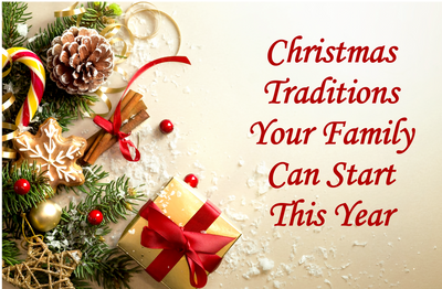 Christmas Traditions Your Family Can Start This Year