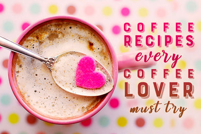5 Coffee Drinks Every Mama Needs This February