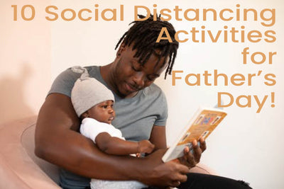 10 Social Distancing-Friendly Activities to Try During Father's Day
