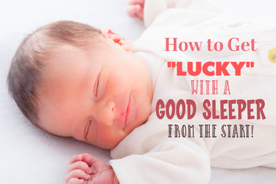 "Solving Sleep Problems: How to Get ""LUCKY"" with a Good Sleeper from the Start!"