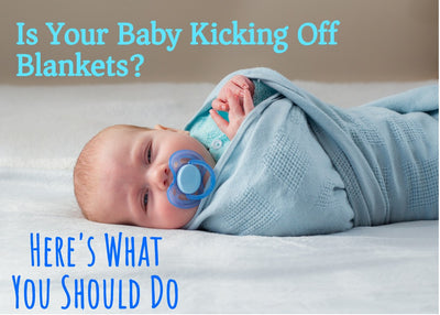 Is Your Baby Kicking Off Blankets? Here's What You Should Do