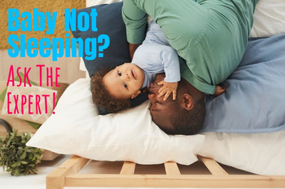 Baby Not Sleeping? Ask the Expert!