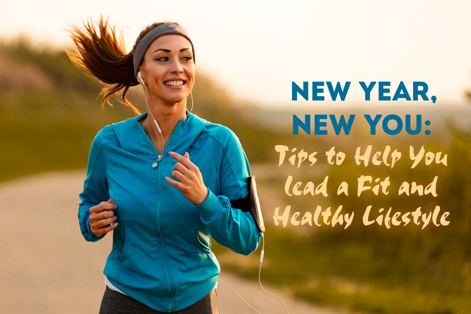 New Year, New You: Tips to Help You lead a Fit and Healthy Lifestyle