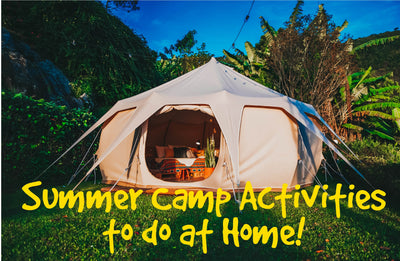 "Eight ""Summer Camp"" Activities to do at Home!"