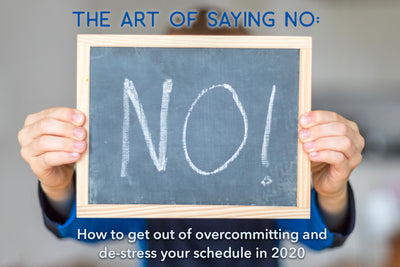 The art of saying no: How to get out of overcommitting and de-stress your schedule in 2020