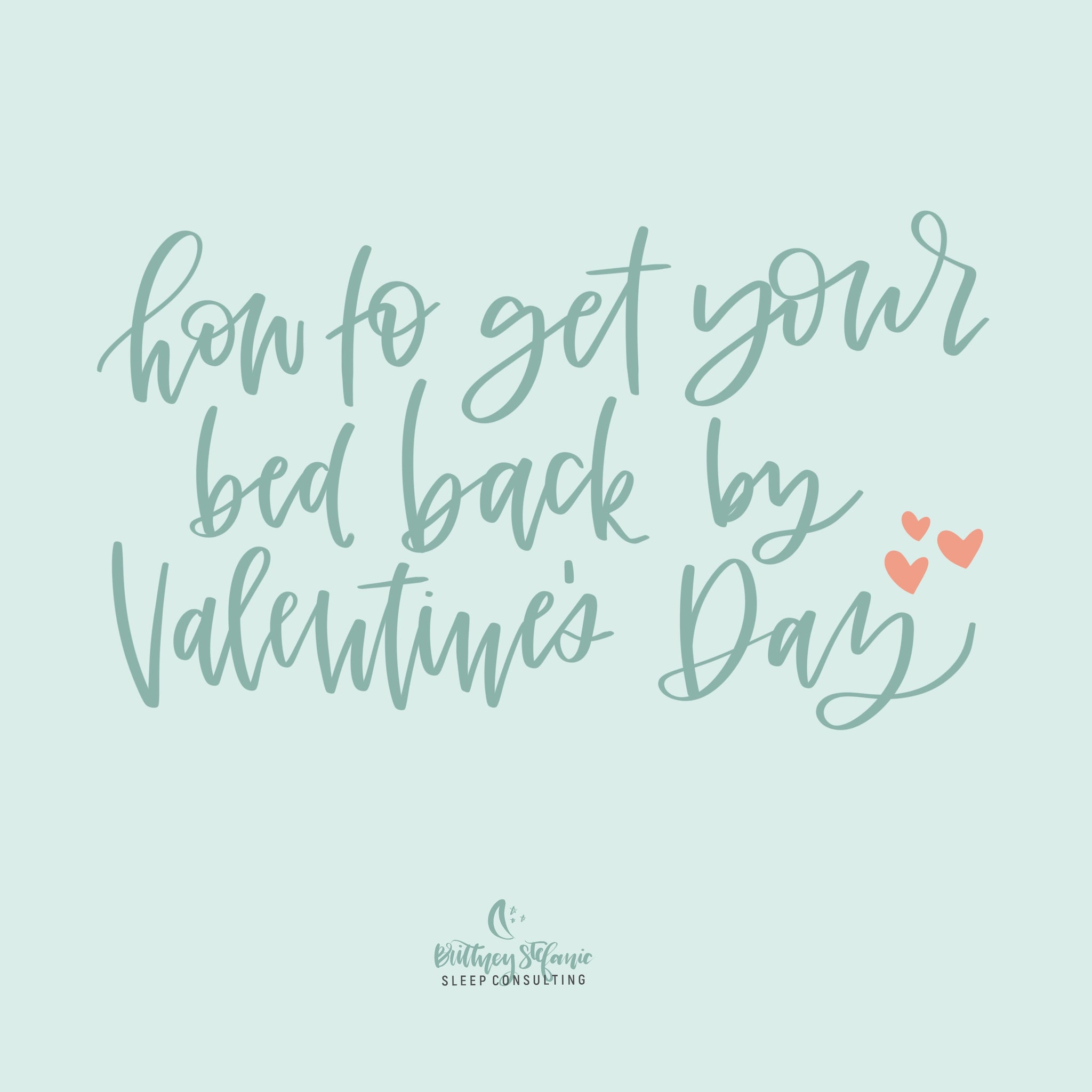 How to get your bed back by Valentine's Day