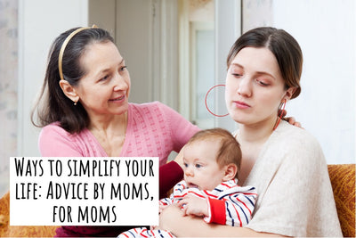 Ways to simplify your life: Advice by moms, for moms
