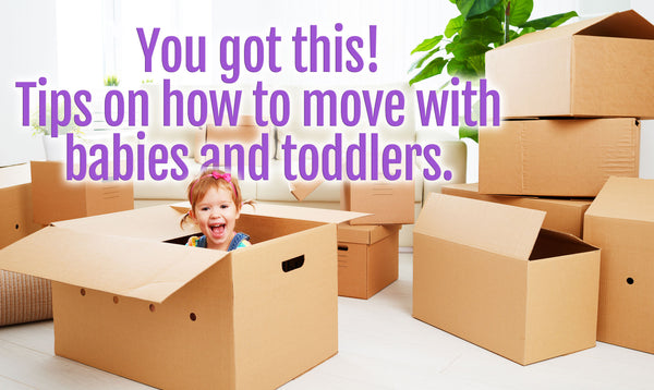 How to Move With Babies and Toddlers