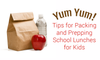 Yum Yum! Tips for Packing and Prepping School Lunches for Kids
