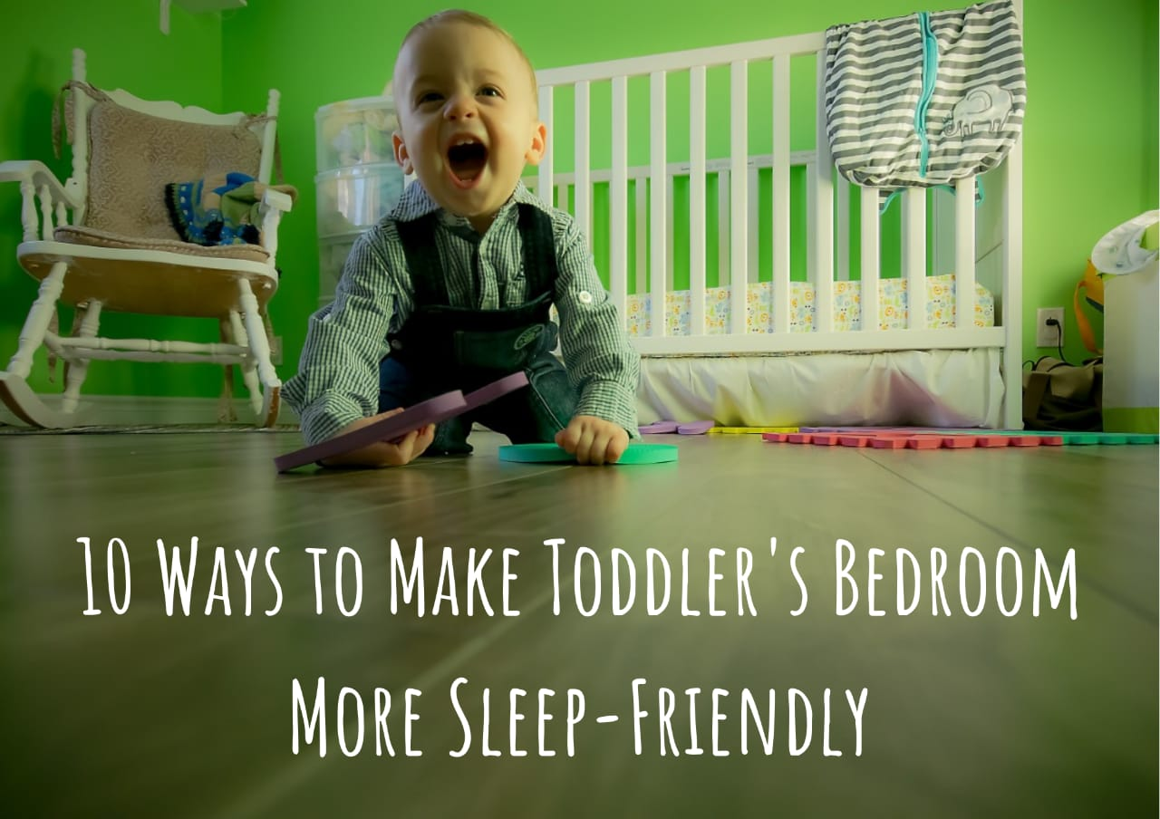 10 Ways to Make Toddler's Bedroom More Sleep-Friendly