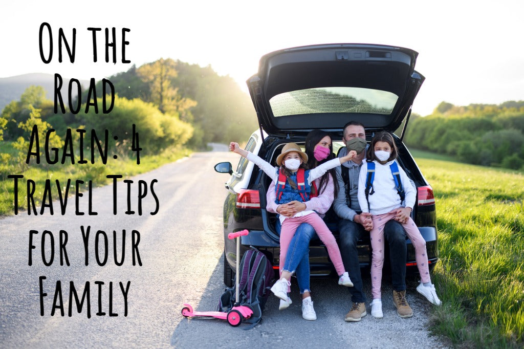 On the Road Again: 4 Travel Tips for Your Family