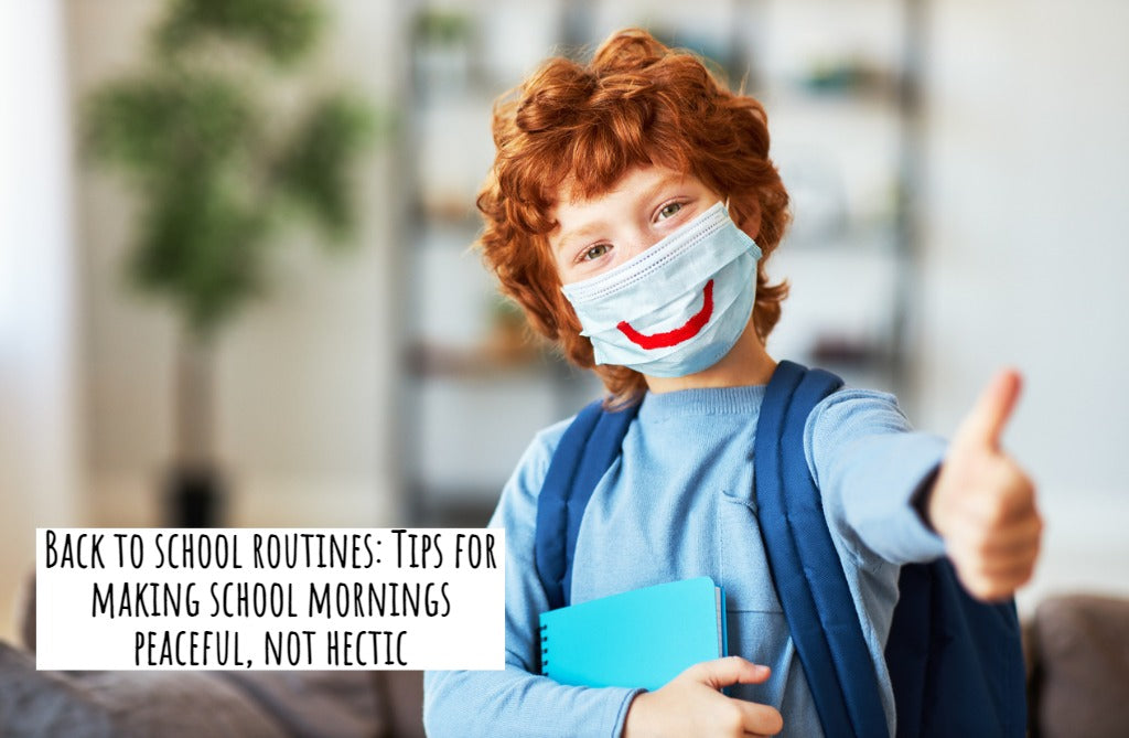 Back to school routines: Tips for making school mornings peaceful, not hectic