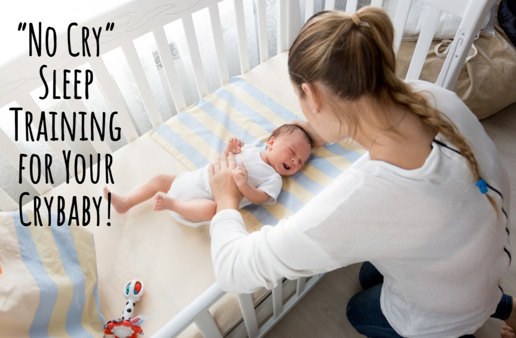 """""""No Cry"""" Sleep Training for Your Crybaby!"""