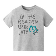 I'm the Reason We Are Late Kid's Tee
