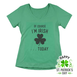 Women's Of Course I'm Irish Tee