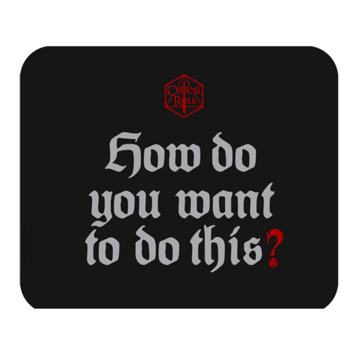 Geek and Sundry How Do You Want to do This? Mousepad
