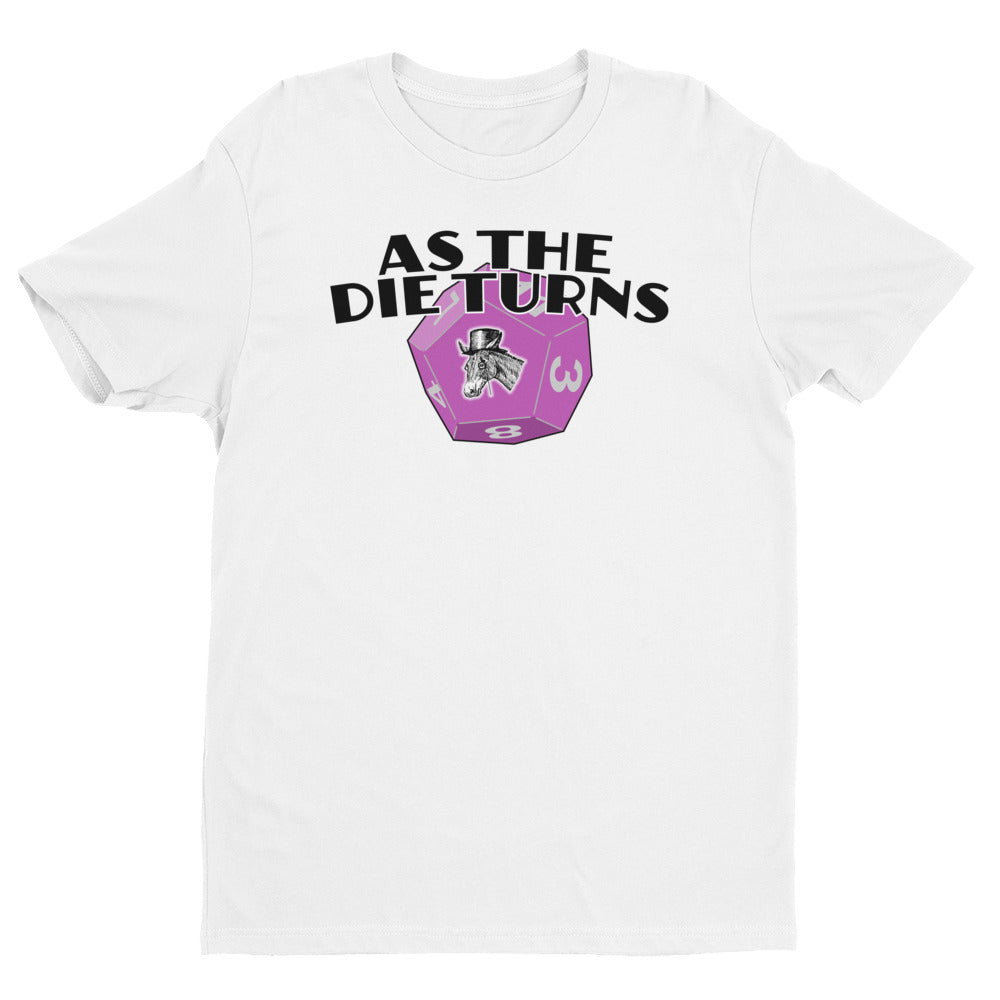 Asinine Wisdom - As the Die Turns T-shirt