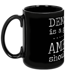 Democracy is a Great Idea - Coffee Cup