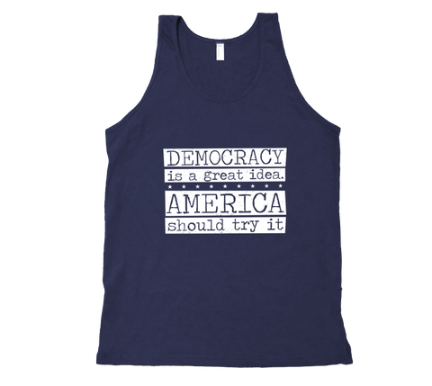 Democracy is a Great Idea - TankTop