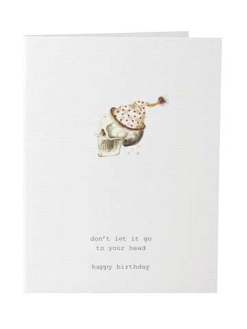Don't Let It Go To Your Head Birthday Card