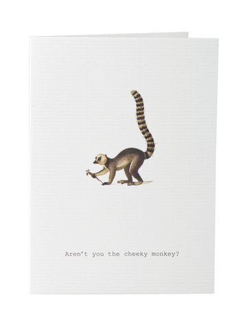 Aren't You The Cheeky Monkey Greeting Card