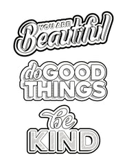 You Are Beautiful, Do Good Things, Be Kind Downloadable