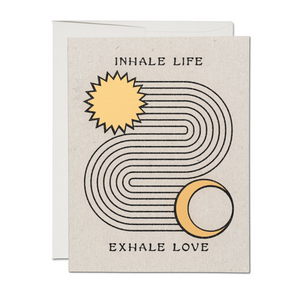 CARD | Inhale Life, Exhale Love