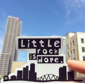 STICKER | Little Rock Is Dope
