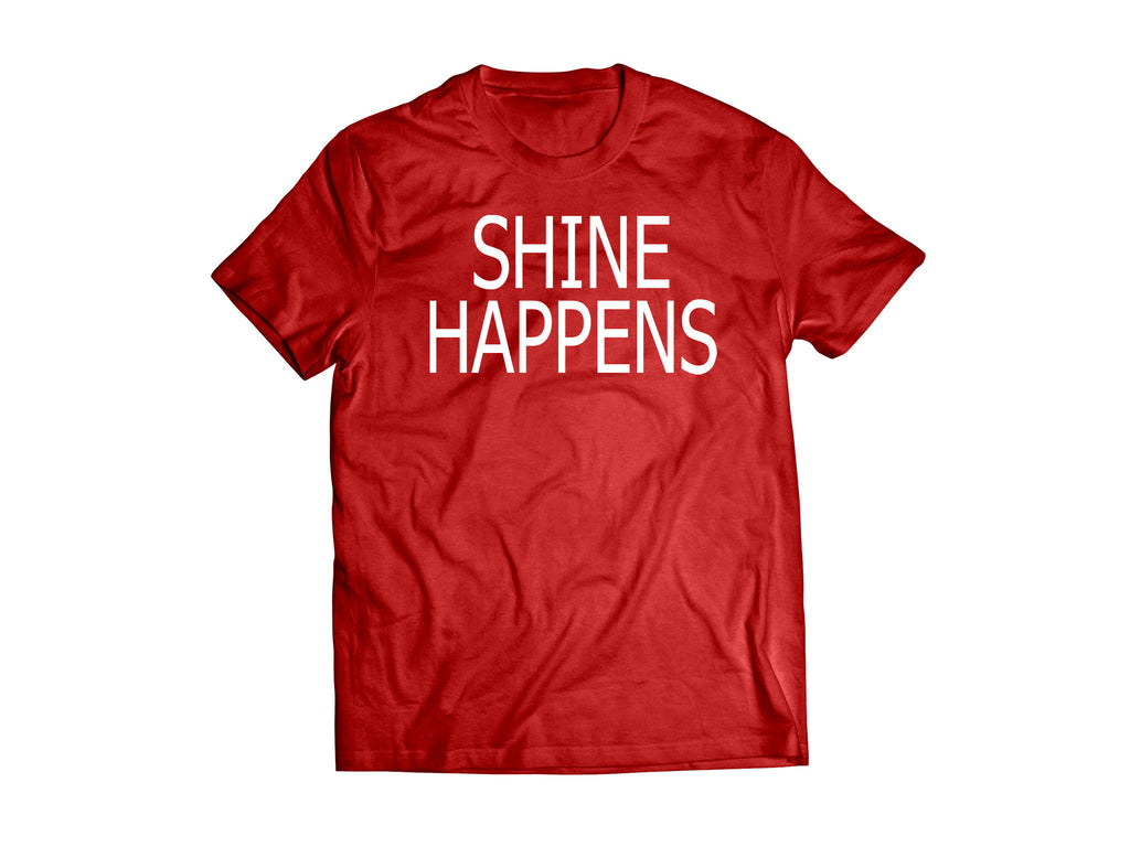 "Shine Happens T-shirt ""Red"""