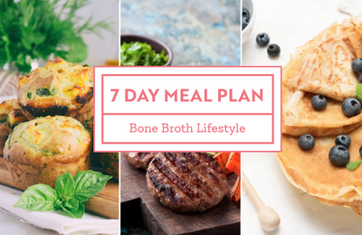7-Day Bone Broth Lifestyle Meal Plan