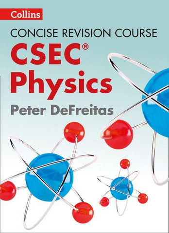 Concise Revision Course Physics a Concise Revision Course for CSEC