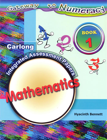 Carlong Integrated Assessment Papers Mathematics Book 1 Gateway to Numeracy Carlong Primary Books