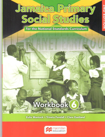 Jamaica Primary Social Studies for the National Standards Curriculum Workbook 6 Second Edition