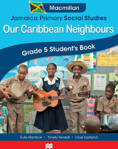 Jamaica Primary Social Studies Grade 5 Our Caribbean Neighbours Workbook