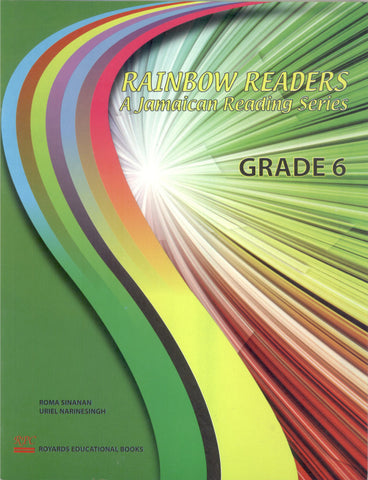Rainbow Readers A Jamaican Reading Series Grade 6