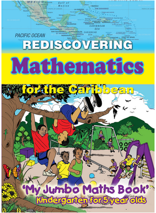 Rediscovering Mathematics for the Caribbean My Jumbo Maths Book Kindergarten for 5 year olds