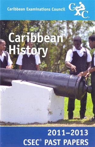 CSEC Past Papers Caribbean History 2011-2013