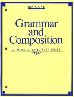 Grammar and Composition Bk 1-A Merrill Skilltext Series